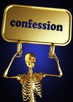 "skeleton holding a sign reading ""confession"""